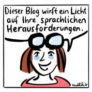Dieser Blog wirft ein Licht auf Ihre sprachlichen Herausforderungen.
